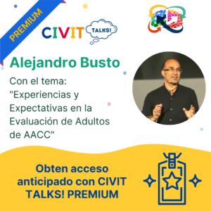 CIVIT TALKS PREMIUM!  E12 Experiencias y Expectativas en la Evaluación de Adultos de AACC con Alejandro Busto
