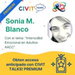 CIVIT TALKS PREMIUM! E14 Sonia M Blanco Intensidad Emocional en Adultos con AACC