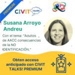 CIVIT TALKS PREMIUM! E15  Adultos de AACC consecuencias de la NO IDENTIFICACIÓN con Susana Arroyo Andreu